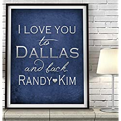 """I Love You to Dallas and Back"" Texas ART PRINT, Customized & Personalized UNFRAMED, Wedding gift, Valentines day gift, Christmas gift, Father's day gift, All Sizes"