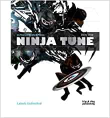 Ninja Tune: 20 Years of Beats and Pieces (Labels Unlimited ...