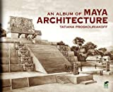 An Album of Maya Architecture, Tatiana Proskouriakoff, 0486424847