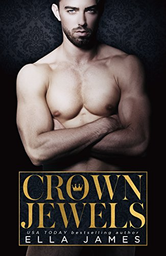 Crown Jewels: An Off-Limits Romance by [James, Ella]