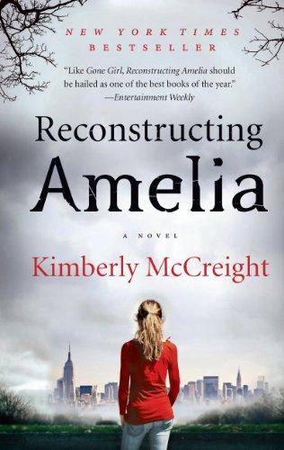 Reconstructing Amelia: A Novel by [McCreight, Kimberly]