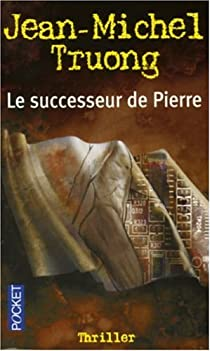 Le successeur de Pierre - Jean-Michel Truong