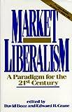Market Liberalism, David Boaz, 0932790984