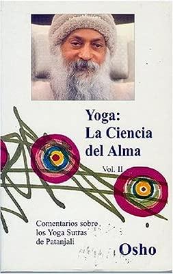 YOGA, LA CIENCIA DEL ALMA Volumen 2: COMENTARIOS SOBRE LOS ...