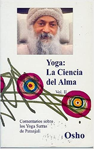 Yoga: La Ciencia del Alma, Vol. II (Spanish Edition): Osho ...