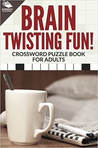 Brain Twisting Fun! Crossword Puzzle Book For Adults