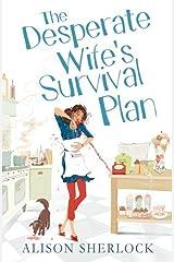 The Desperate Wife's Survival Plan by Alison Sherlock (2013-05-09)