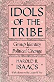 Idols of the Tribe: Group Identity and Political Change