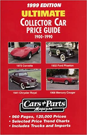 Classic Car Price Guide >> Ultimate Collector Car Price Guide 1900 1990 Editors Of