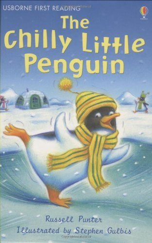 The Chilly Little Penguin (Usborne First Reading: Level 2) by Punter, Russell (2008) Hardcover - Chilly Little Penguin