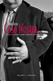 Cosa nostra : l'histoire de la mafia sicilienne de 1860 à nos jours, Dickie, John