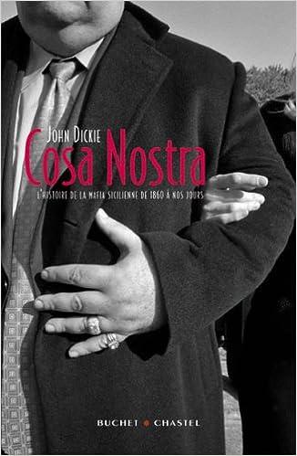 Cosa Nostra : L'histoire de la mafia Sicilienne - John Dickie