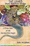 The Lizard from Rainbow Bridge: The Tale of an