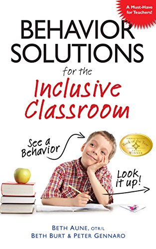 Behavior Solutions for the Inclusive Classroom: A Handy Reference Guide that Explains Behaviors Associated with Autism, Asperger's, ADHD, Sensory Processing Disorder, and other Special Needs - Popular Autism Related Book