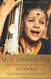 M.S. Subbulakshmi: The Definitive Biography