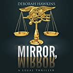 Mirror, Mirror: A Legal Thriller | Deborah Hawkins