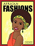 African Fashions: A Fashion Coloring Book Featuring 24 Beautiful Women From 12 Countries in Africa