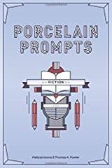 Porcelain Prompts: Fiction (Volume 1) Paperback
