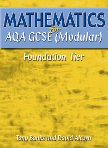 Mathematics for AQA GCSE (Modular) Foundation Tier Mr Tony Banks