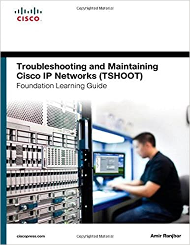 Troubleshooting and Maintaining Cisco IP Networks (TSHOOT