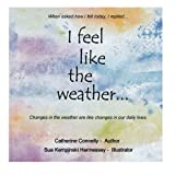 I Feel Like the Weather, Catherine Connelly, 1493113097