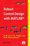 Robust Control Design with MATLAB, Gu, Da-Wei and Konstantinov, Mihail M., 1852339837