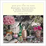 Perfumes, Scented Gifts and Other Fragrances, Kelly Reno, 0761523413