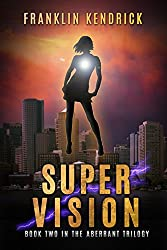 Super Vision (The Aberrant Series Book 2)