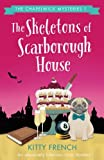 The Skeletons of Scarborough House: An absolutely hilarious cozy mystery (The Chapelwick Mysteries) (Volume 1) by  Kitty French in stock, buy online here