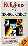 LES RELIGIONS DU MONDE ENTIER par Grigorieff