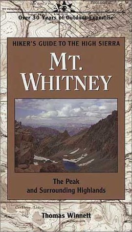 Mt. Whitney: The Peak and Surrounding Highlands (Hiker's Guide to the High Sierra)