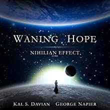 Waning Hope: Nihilian Effect Lore, Book 4 Audiobook by Kal S. Davian Narrated by George Napier