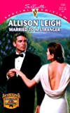 Married to a Stranger, Allison Leigh, 0373243367