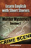 Learn English with Short Stories: Murder Mysteries, Zhanna Hamilton, 1482066858