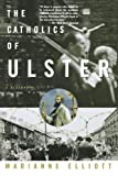 img - for The Catholics Of Ulster book / textbook / text book