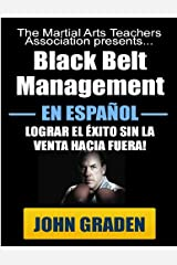 Black Belt Management in Español (Spanish Edition) Kindle Edition