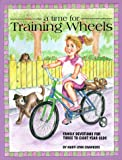 A Time for Training Wheels, Mary-Lynn Chambers, 0921788223
