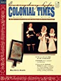 img - for Everyday Life: Colonial Times (Everyday Life Series) book / textbook / text book