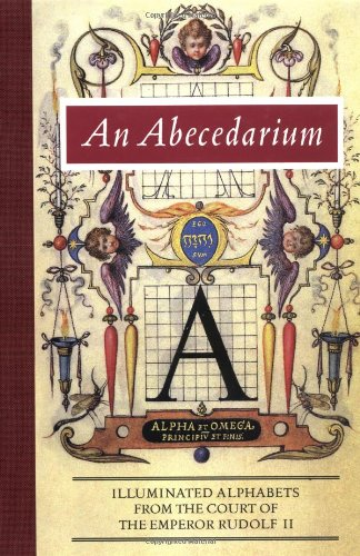 Pdf History An Abecedarium: Illuminated Alphabets from the Court of Emperor Rudolf II (Getty Trust Publications: J. Paul Getty Museum)