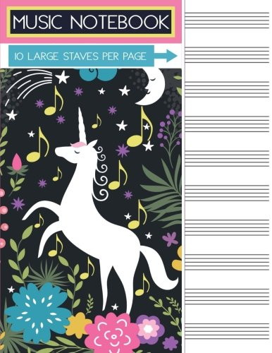 - Music Notebook: Unicorn Blank Sheet Music Staff Manuscript Paper, 10 Large Staves Per Page, 110 Pages, 8.5 x 11