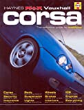"""Vauxhall Corsa: The Definitive Guide to Modifying (Haynes """"MaxPower"""")"""