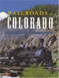 Railroads of Colorado: Your Guide To Colorados Historic Trains and Railway Sites (Pictorial Discovery Guide)