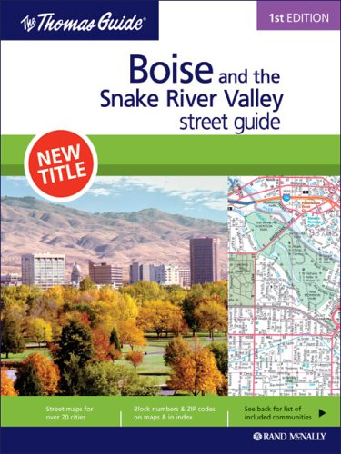Download Boise and the Snake River Valley, Idaho (Rand McNally Thomas Guide) pdf