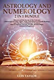 ASTROLOGY AND NUMEROLOGY 2 in 1 BUNDLE : Discover