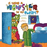 Is There a Monster in My Closet? | Johannah Gilman Paiva