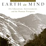 Earth in Mind: On Education, Environment, and the Human Prospect | David W. Orr
