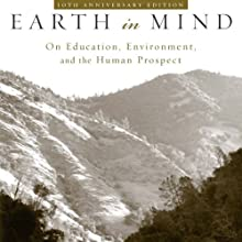 Earth in Mind: On Education, Environment, and the Human Prospect Audiobook by David W. Orr Narrated by Christopher Hurt