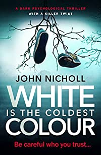 White Is The Coldest Colour by John Nicholl ebook deal