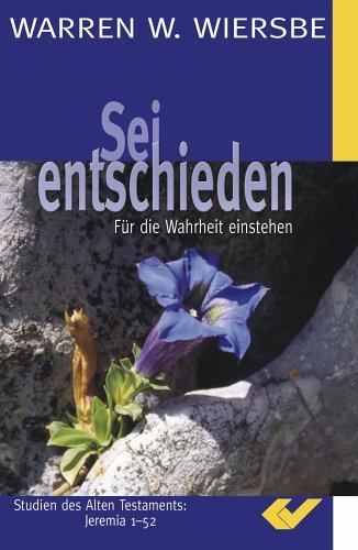 sei-entschieden-fr-die-wahrheit-einstehen-studien-des-alten-testaments-jeremia-1-52