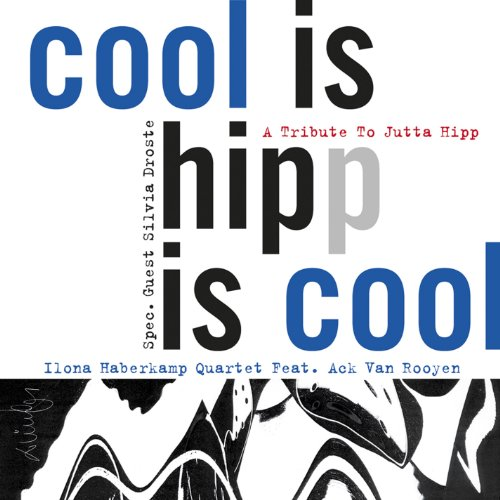 CD : Ilona Haberkamp Quartet - Cool Is Hipp Is Cool (CD)